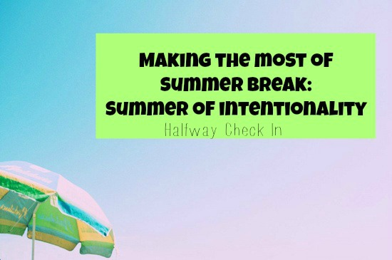 summer of intentionality 2013
